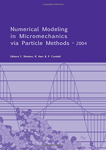 9789058096791: Numerical Modeling in Micromechanics via Particle Methods - 2004: Proceedings of the 2nd International PFC Symposium, Kyoto, Japan, 28-29 October 2004