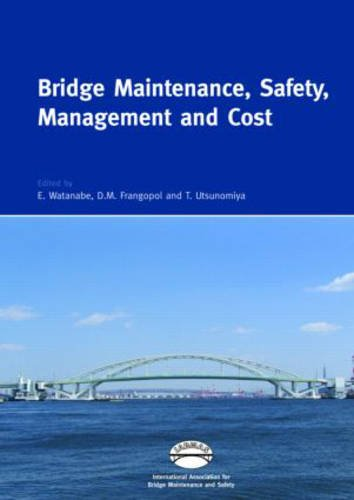 Bridge Maintenance, Safety, Management, and Cost: Proceedings of the 2nd International Conference ...