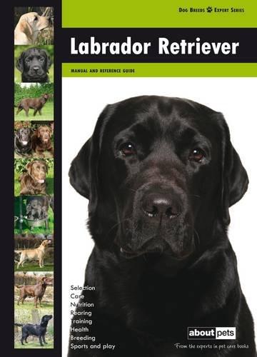 9789058218070: Labrador Retriever (Dog Breed Expert Series)