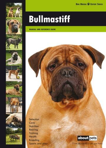 Bullmastiff: Dog Breed Expert Series: About Pets