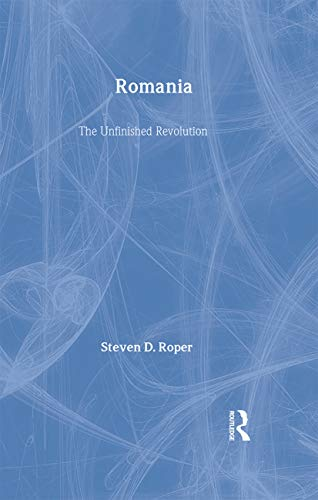 9789058230270: Romania: The Unfinished Revolution (Postcommunist States and Nations)