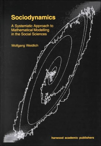 9789058230492: Sociodynamics: A Systematic Approach to Mathematical Modelling in the Social Sciences