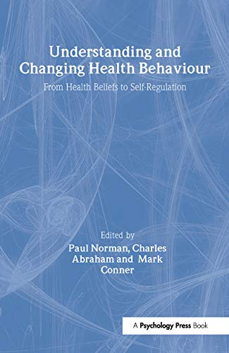 9789058230737: Understanding and Changing Health Behaviour: From Health Beliefs to Self-Regulation
