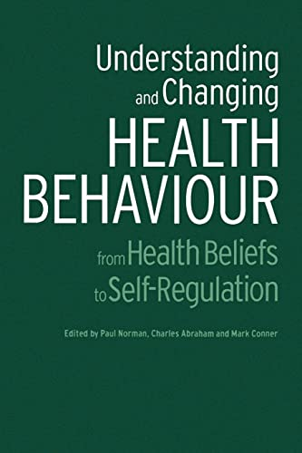 9789058230744: Understanding and Changing Health Behaviour: From Health Beliefs to Self-Regulation