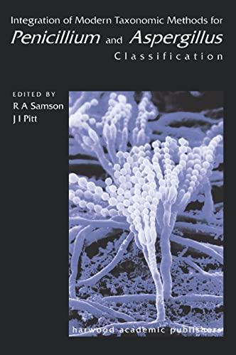 Integration of Modern Taxonomic Methods for Penicillium and Aspergillus Classification (Hardcover) - R.a. Samson