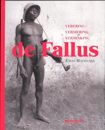 9789058268358: De fallus: verering, versiering, verminking