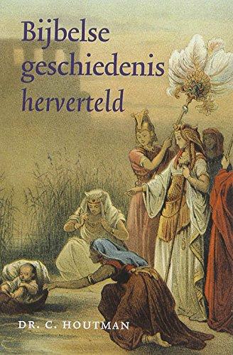Bijbelse geschiedenis herverteld. Woord en Beeld - Vraag en Antwoord - HOUTMAN, C.