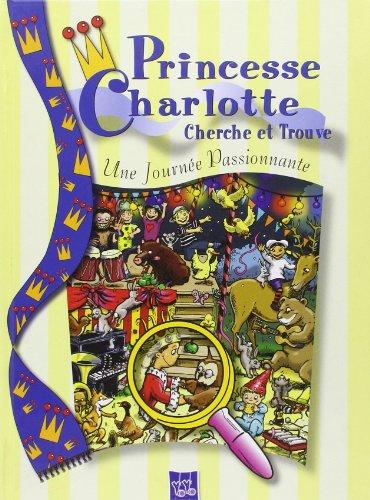 9789058434173: Princesse Charlotte cherche et trouve : Une journ�e passionnante