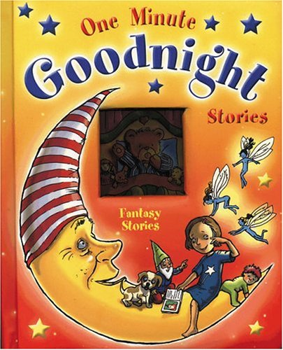 Fantasy Stories One Minute Goodnight Stories by: Yoyo Books Staff