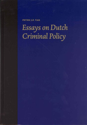 Essays on Dutch Criminal Policy