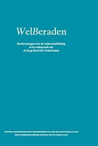 WelBeraden : beschouwingen over de rechtsontwikkeling in de rechtspraak van de Hoge Raad der ...