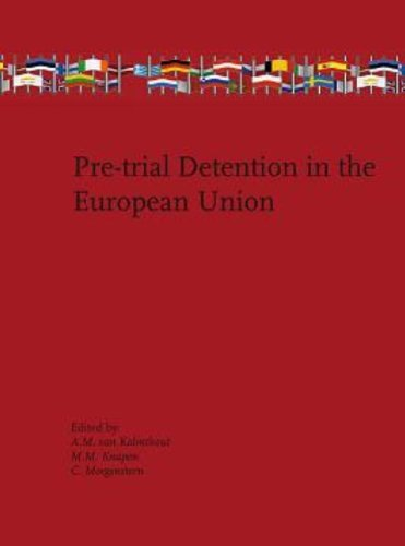 Pre-trial Detention in the European Union: Van Kalmthout, A.M.; Knapen, M.M.; Morgenstern, C.