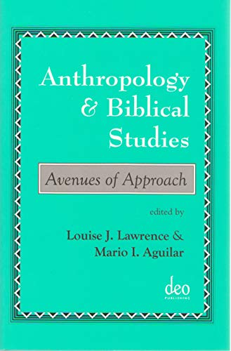 Anthropology and Biblical Studies Avenues of Approach