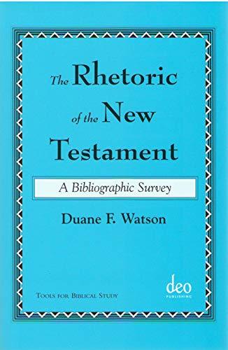 Rhetoric of the New Testament A Bibliographic Survey