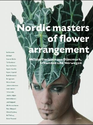 Nordic Masters of Flower Arrangement. Photography: Michel Hjorth