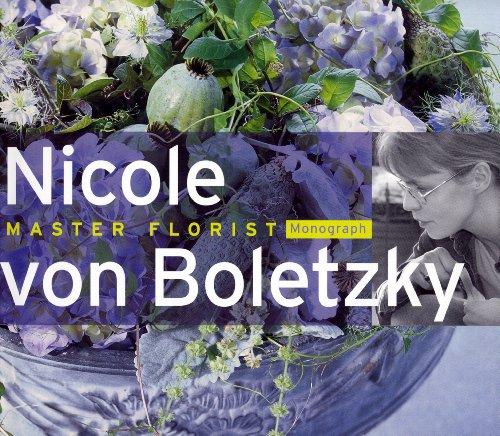 Nicole Von Boletzky: Master Florist (Hardback): Maja Spaltenstein