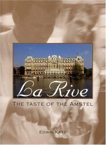 9789058560971: La Rive: The Taste of Amstel