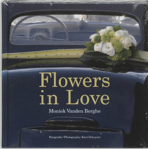 Flowers in Love: Berghe, Moniek Vanden