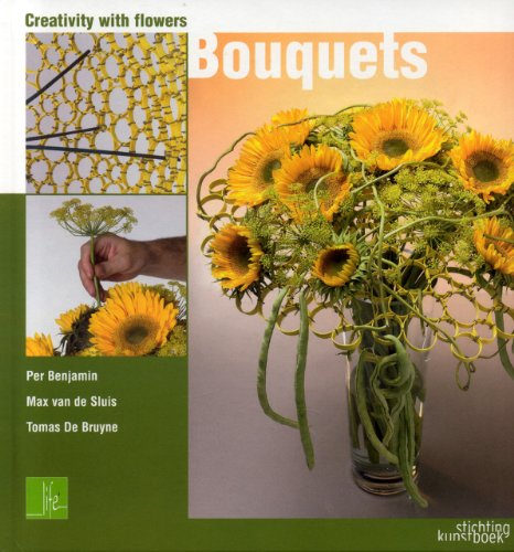Creativity with Flowers: Benjamin, Per; Van De Sluis, Max; De Bruyne, Tomas