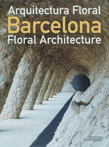 Barcelona: Arquitectura Floral/Floral Architecture (Hardcover): Roser Bofill