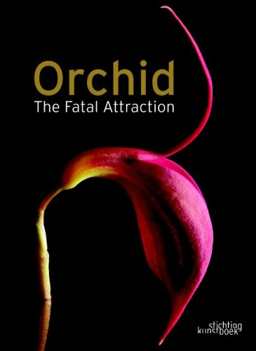 Orchid: The Fatal Attraction (Hardback): Anne Ronse