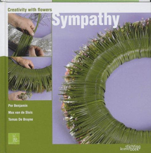 Creativity with Flowers: Sympathy: Benjamin, Per; Bruyne, De Tomas; Van de Sluis, Max