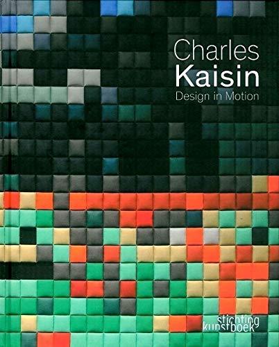 9789058563125: Charles Kaisin : Design in Motion