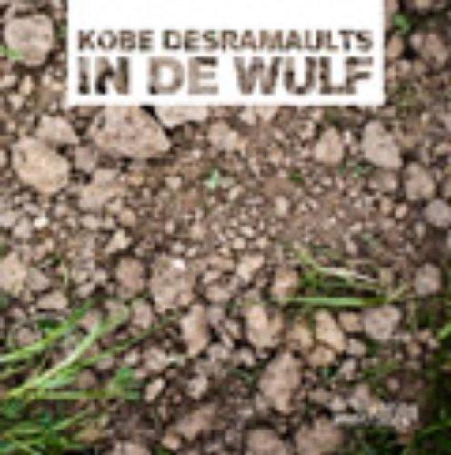 9789058563484: In de Wulf / druk 1: kobe Desramaults