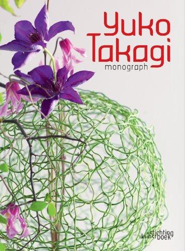 9789058563606: Yuko Takagi: Contemporary Floral Art