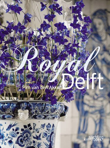 Royal Delft (Hardcover): Pim van den Akker