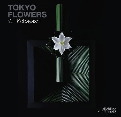 Yuji Kobayashi: Tokyo Flowers (Hardback): Yuji Kobayashi