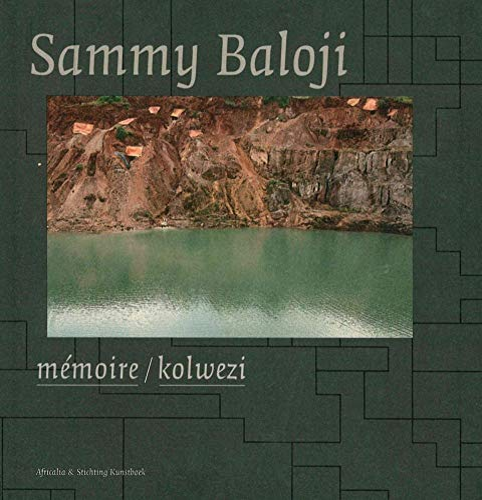 Sammy Baloji: Memoire/Kolwezi (Africalia): Baloji, Sammy