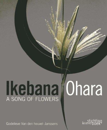Ikebana Ohara: A Song of Flowers (Hardcover): Godelieve Van Den Heuvel-Janssens