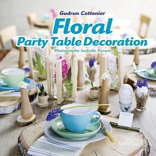Floral Party Table Decorations: Gudrun Cottenier