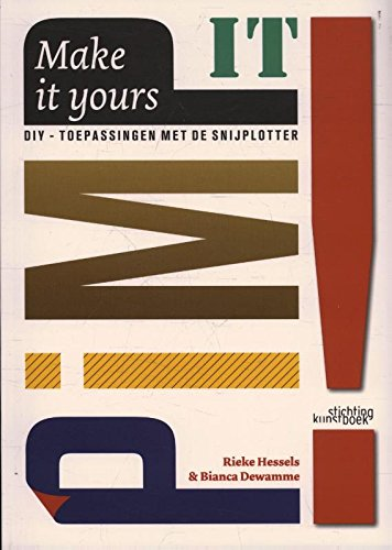 9789058565457: Pimp it!: make it yours : DIY-toepassingen met de snijplotter