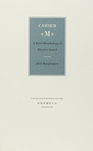 9789058670762: Cahier M: A Brief Morphology of Electric Sound (Geschriften Van Het Orpheus-Instituut)