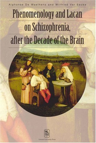 9789058671608: Phenomenology and Lacan on Schizophrenia after the Decade of the Brain (Figures of the Unconscious)
