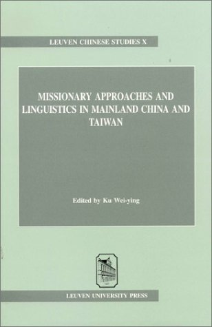 9789058671615: Missionary Approaches and Linguistics in Mainland China and Taiwan (Louvain Chinese Studies)