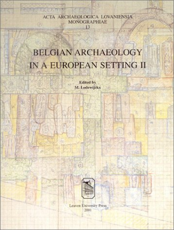 Belgian archaeology in a european setting II. Edited by.: LODEWIJCKX (M.)