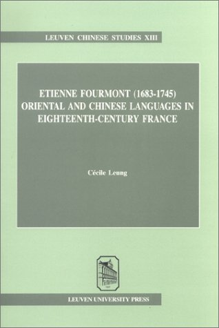 9789058672483: Etienne Fourmont (1683–1745): Oriental and Chinese Languages in Eighteenth-Century France (Leuven Chinese Studies)