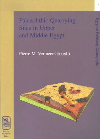 9789058672667: Palaeolithic quarrying sites in Upper and Middle Egypt (Egyptian Prehistory Monographs)