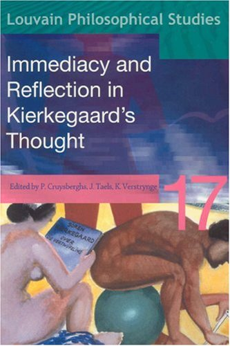 9789058673114: Immediacy and Reflection in Kierkegaard's Thought (Louvain Philosophical Studies)