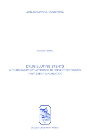 9789058673275: Drug Eluting Stents: Anti-Inflammatory Approach To Prevent Restenosis After Stent Implantation (ACTA Biomedica Lovaniensia)