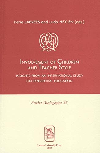 Involvement of Children & Teacher Style: Insights: Editor-Ferre Laevers; Editor-Ludo