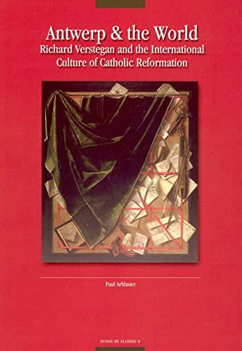 9789058673473: Antwerp and the World: Richard Verstegan and the International Culture of Catholic Reformation (Avisos de Flandes)