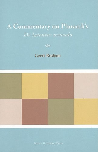 A Commentary on Plutarch's De Latenter Vivendo (Paperback): Geert Roskam