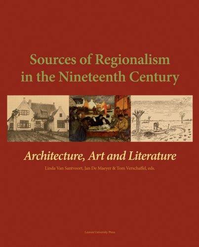 9789058676498: Sources of Regionalism in the Nineteenth Century: Architecture, Art, and Literature (KADOC Artes)