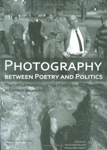 9789058676641: Photography Between Poetry and Politics. the Critical Position of the  Photographic Medium in Contem (Lieven Gevaert Series)