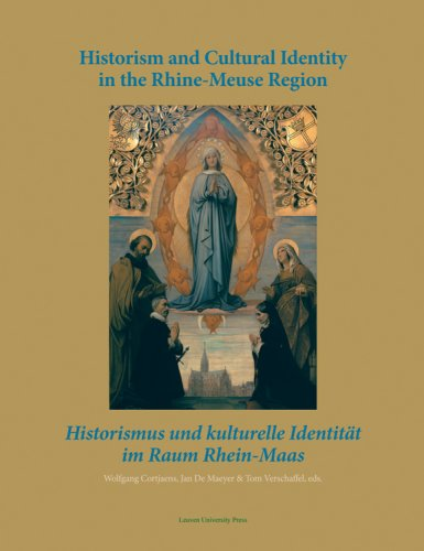 Historism and Cultural Identity in the Rhine-Meuse