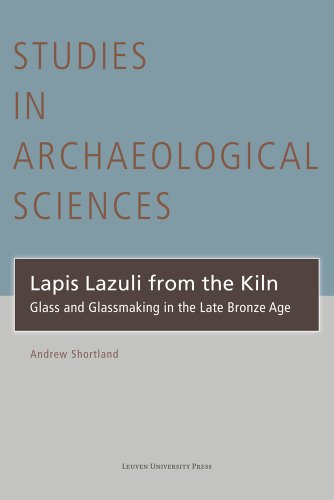 9789058676917: Lapis Lazuli from the Kiln: Glass and Glassmaking in the Late Bronze Age (Studies in Archaeological Sciences)